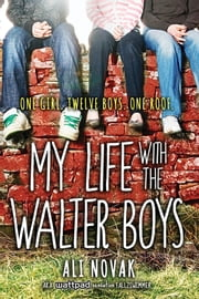My Life with the Walter Boys eBook by Ali Novak