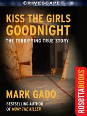 Kiss The Girls Goodnight ebook by Mark Gado