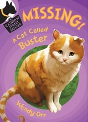 MISSING! A Cat Called Buster ebook by Wendy Orr,Susan Boase