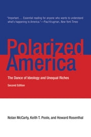 Polarized America - The Dance of Ideology and Unequal Riches ebook by Nolan McCarty, Keith T. Poole, Howard Rosenthal,...