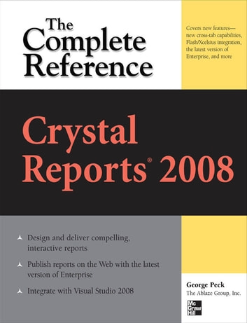 Crystal Reports 2008: The Complete Reference ebook by George Peck
