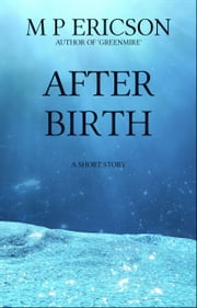 Afterbirth ebook by M P Ericson
