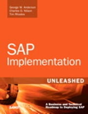 SAP Implementation Unleashed - A Business and Technical Roadmap to Deploying SAP ebook by George Anderson,Charles D. Nilson,Tim Rhodes,Sachin Kakade,Andreas Jenzer,Bryan King,Jeff Davis,Parag Doshi,Veeru Mehta,Heather Hillary