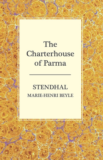 The Charterhouse of Parma ebook by Marie-Henri Beyle Stendhal