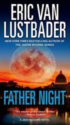 Father Night ebook by Eric Van Lustbader