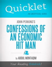 Quicklet on John Perkins's Confessions of an Economic Hit Man (CliffNotes-like Summary) ebook by Abdul  Montaqim