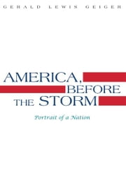 AMERICA, BEFORE THE STORM ebook by GERALD LEWIS GEIGER
