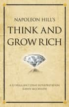 Think and Grow Rich - A 52 Brilliant Ideas interpretation eBook by Karen McCreadie