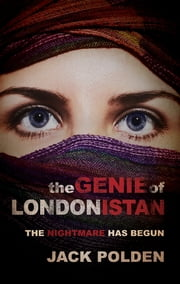The Genie of Londonistan - The nightmare has begun ebook by Jack Polden