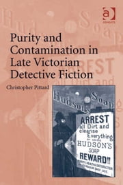 Purity and Contamination in Late Victorian Detective Fiction ebook by Dr Christopher Pittard