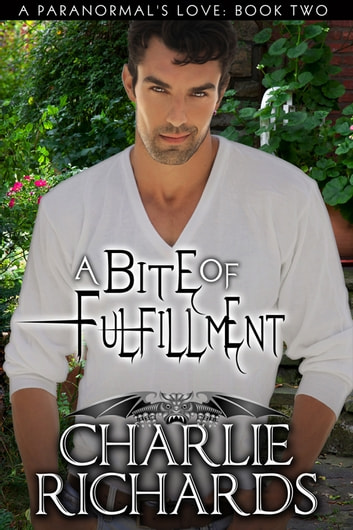 A Bite of Fulfillment - Book 2 ebook by Charlie Richards