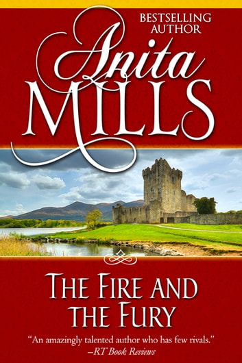 The Fire and the Fury 電子書籍 by Anita Mills