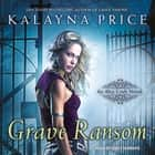 Grave Ransom audiobook by Kalayna Price
