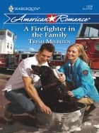 A Firefighter in the Family ebook by Trish Milburn