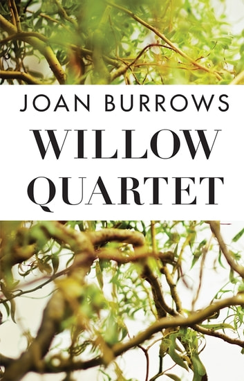 Willow Quartet ebook by Joan Burrows