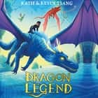 Dragon Legend audiobook by Katie Tsang, Kevin Tsang
