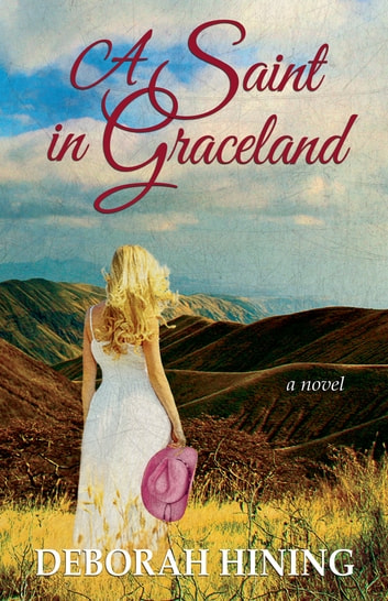 A Saint in Graceland ebook by Deborah Hining