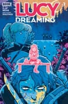 Lucy Dreaming #2 ebook by Max Bemis, Michael Dialynas