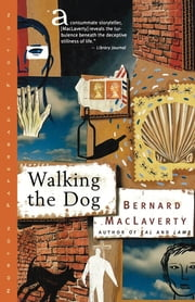 Walking the Dog: And Other Stories ebook by Bernard MacLaverty