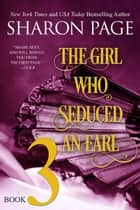 The Girl Who Seduced an Earl - Book 3 - The Girl Who Seduced an Earl, #3 ebook by Sharon Page