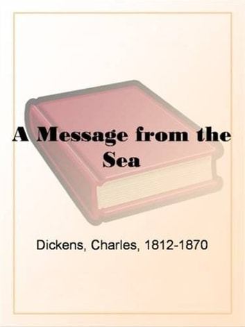 A Message From The Sea Ebook By Charles Dickens