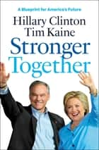 Stronger Together ebook by Hillary Rodham Clinton, Tim Kaine