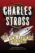 The Revolution Trade - A Merchant Princes Omnibus ebook by Charles Stross