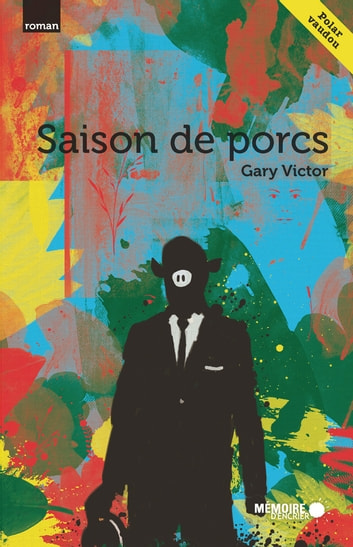 Saison de porcs ebook by Gary Victor