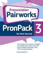 PronPack 3:Pronunciation Pairworks ebook by Mark Hancock