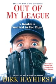 Out of My League - A Rookie's Survival in the Bigs ebook by Kobo.Web.Store.Products.Fields.ContributorFieldViewModel