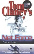Gameprey ebook by Tom Clancy,Steve Pieczenik,Mel Odom