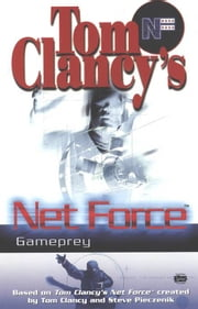 Gameprey - Net Force 11 ebook by Tom Clancy,Steve Pieczenik,Mel Odom