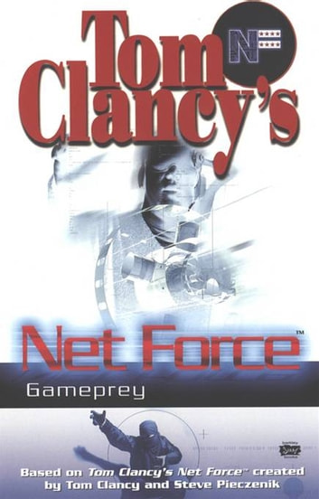 Tom Clancy's Net Force: Gameprey ebook by Tom Clancy,Steve Pieczenik,Mel Odom