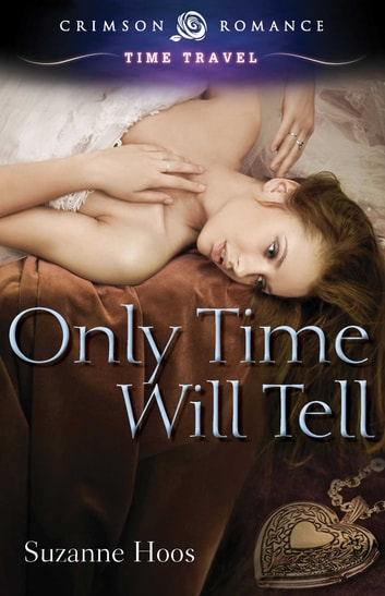Only Time Will Tell eBook by Suzanne Hoos