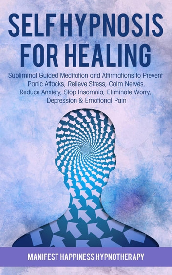 Self-Hypnosis for Healing: Subliminal Guided Meditation and