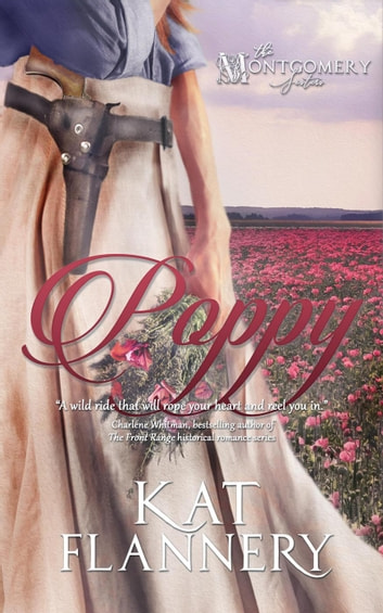 Poppy - The Montgomery Sisters, book 2 ebook by Kat Flannery