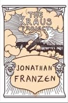 The Kraus Project ebook by Jonathan Franzen