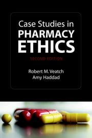 Case Studies in Pharmacy Ethics ebook by Robert Veatch,Amy Haddad