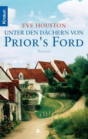 Unter den Dächern von Prior's Ford - Roman ebook by Eve Houston, Elisabeth Hartmann