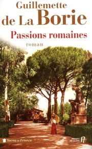 Passions romaines ebook by Guillemette de LA BORIE