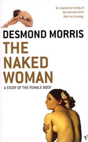 The Naked Woman ebook by Desmond Morris