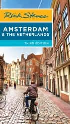 Rick Steves Amsterdam & the Netherlands ebook by Rick Steves, Gene Openshaw