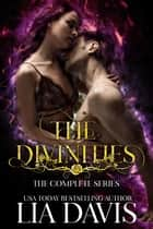 The Divinities: The Complete Series - The Divinities ebook by Lia Davis