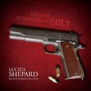 Colonel Rutherford's Colt audiobook by Lucius Shepard