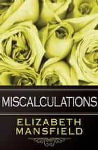 Miscalculations ebook by Elizabeth Mansfield