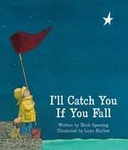 I'll Catch You If You Fall ebook by Mark Sperring,Layn Marlow