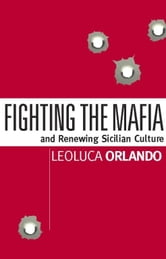 Fighting the Mafia & Renewing Sicilian Culture ebook by Leoluca Orlando