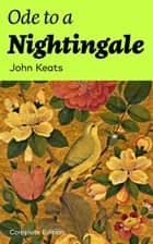 Ode to a Nightingale (Complete Edition) ebook by John Keats