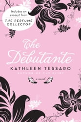The Debutante - A Novel ebook by Kathleen Tessaro