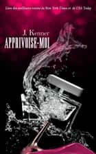 APPRIVOISE-MOI ebook by Julie Kenner